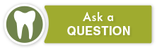 ASK QUESTION BUTTON driver dentistry family dentist roseburg oregon